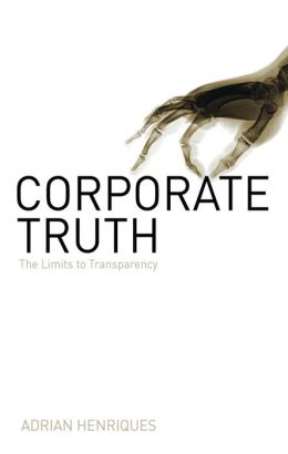 Corporate Truth: The Limits to Transparency