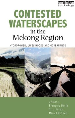 Contested Waterscapes in the Mekong Region: