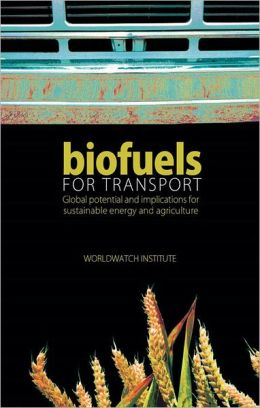 Biofuels for Transport: Global Potential and Implications for Sustainable Energy and Agriculture