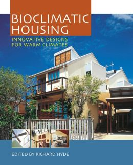 Bioclimatic Housing: Innovative Designs for Warm Climates
