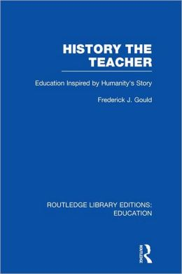 History The Teacher: Education Inspired by Humanity's Story