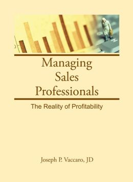 Managing Sales Professionals: The Reality of Profitability