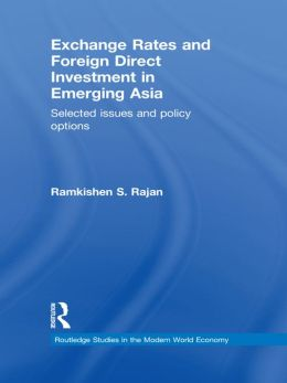 Exchange Rates and Foreign Direct Investment in Emerging Asia: Selected Issues and Policy Options