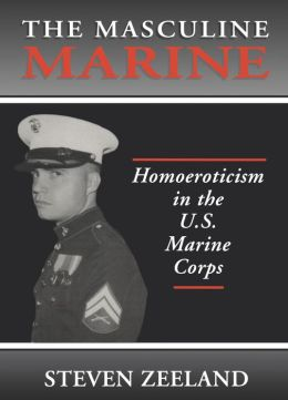 The Masculine Marine: Homoeroticism in the U.S. Marine Corps