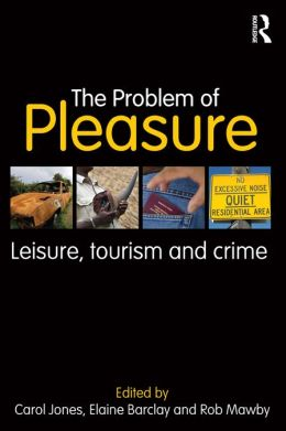 The Problem of Pleasure: Leisure, Tourism and Crime