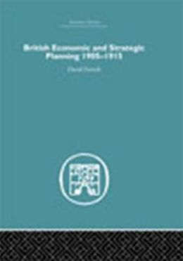 British Economic and Strategic Planning: 1905-1915