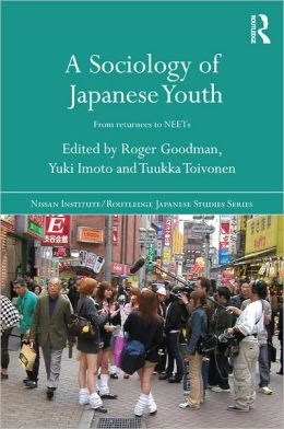 A Sociology of Japanese Youth: From Returnees to NEETs