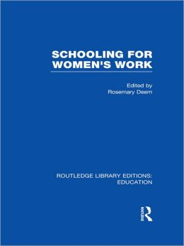 Schooling for Women's Work (RLE Edu F)