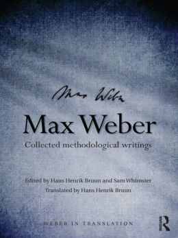 Max Weber: Collected Methodological Writings