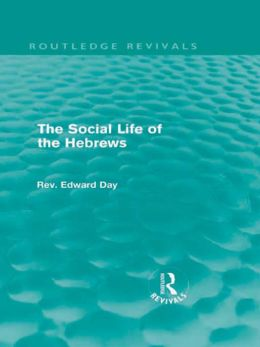 The Social Life of the Hebrews (Routledge Revivals)