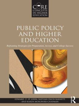 Public Policy and Higher Education: Reframing Strategies for Preparation, Access, and Success