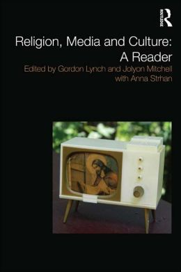 Religion, Media and Culture: A Reader