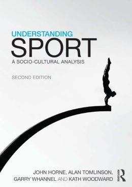 Understanding Sport: A socio-cultural analysis