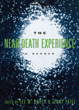The Near-Death Experience: A Reader