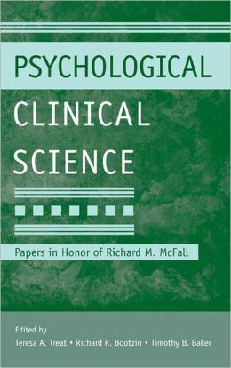 Psychological Clinical Science: Papers in Honor of Richard M. McFall