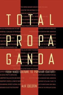 Total Propaganda: From Mass Culture To Popular Culture