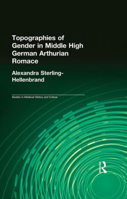 Topographies of Gender in Middle High German Arthurian Romance