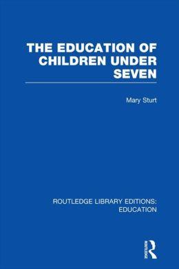 The Education of Children Under Seven (RLE Edu C)