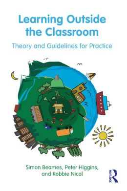 Learning Outside the Classroom: Theory and Guidelines for Practice