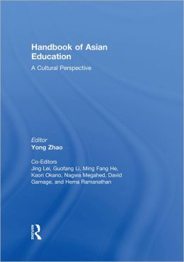 Handbook of Asian Education: A Cultural Perspective