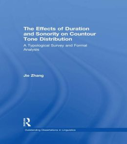The Effects of Duration and Sonority on Countour Tone Distribution: A Typological Survey and Formal Analysis