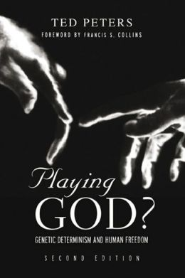 Playing God?: Genetic Determinism and Human Freedon