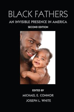 Black Fathers: An Invisible Presence in America, Second Edition