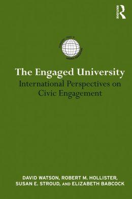 The Engaged University: International Perspectives on Civic Engagement