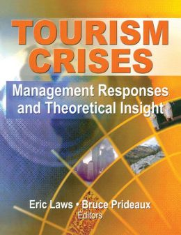 Tourism Crises: Management Responses and Theoretical Insight