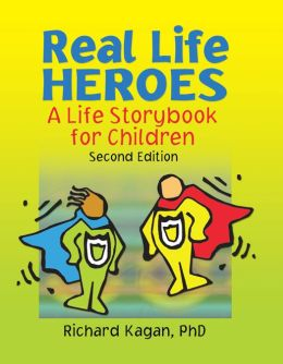 Real Life Heroes: A Life Storybook for Children, Second Edition