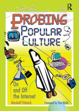 Probing Popular Culture: On and Off the Internet
