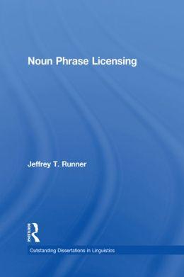 Noun Phrase Licensing