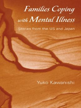 Families Coping with Mental Illness: Stories from the US and Japan
