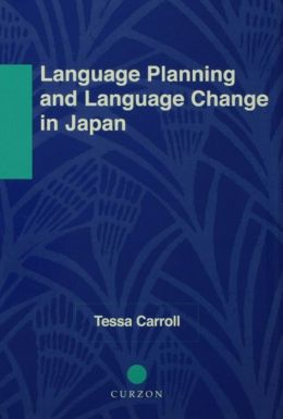Language Planning and Language Change in Japan: East Asian Perspectives