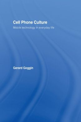 Cell Phone Culture: Mobile Technology in Everyday Life