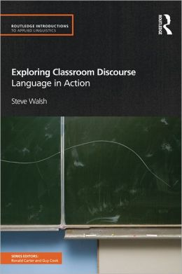 Exploring Classroom Discourse: Language in Action