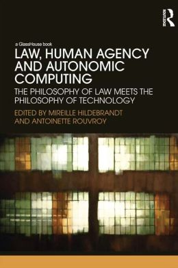 The Philosophy of Law meets the Philosophy of Technology: The Philosophy of Law Meets the Philosophy of Technology