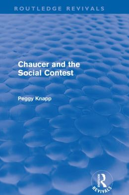 Chaucer and the Social Contest (Routledge Revivals)