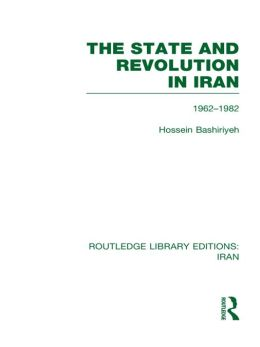 The State and Revolution in Iran (RLE Iran D)