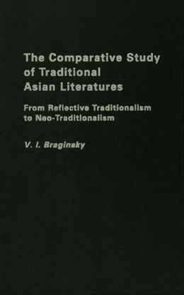 The Comparative Study of Traditional Asian Literatures: From Reflective Traditionalism to Neo-Traditionalism