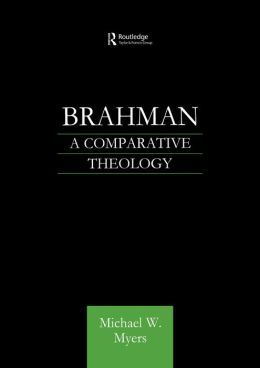 Brahman: Systematic Theology from a Comparative Perspective