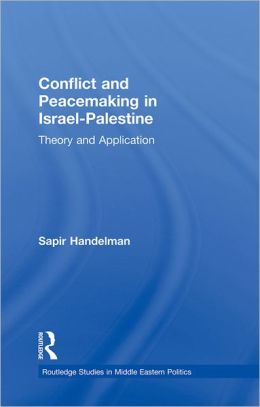 Conflict and Peacemaking in Israel-Palestine: Theory and Application