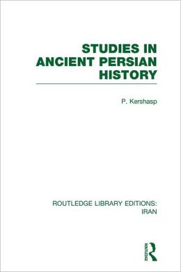 Studies in Ancient Persian History (RLE Iran A)