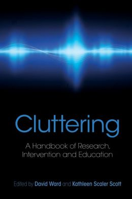 Cluttering: A Handbook of Research, Intervention and Education