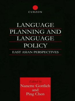 Language Planning and Language Policy: East Asian Perspectives
