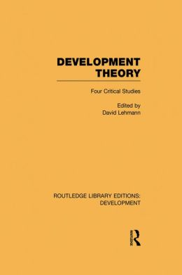 Development Theory: Four Critical Studies