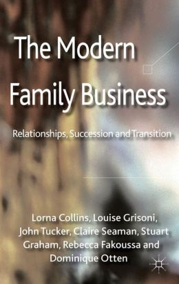 The Modern Family Business: Relationships, Succession and Transition