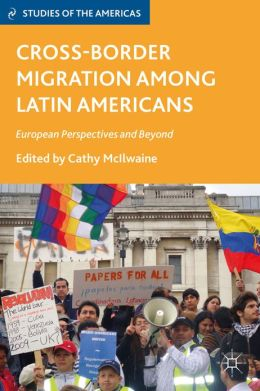 Cross-Border Migration among Latin Americans: European Perspectives and Beyond
