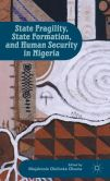 State Fragility, State Formation, and Human Security in Nigeria