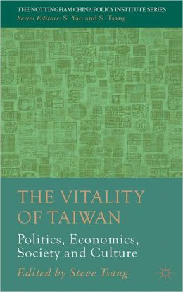 The Vitality of Taiwan: Politics, Economics, Society and Culture